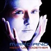 Keep Us Together de Marciano