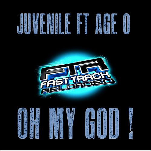 Oh My God (feat. Age-O) by Juvenile