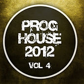 Proghouse 2012, Vol. 4 by Various Artists