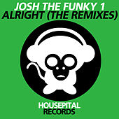 Alright (The Remixes) by Josh The Funky 1