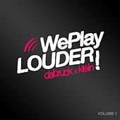 We Play Louder, Vol. 1 (Unmixed Edits) by Various Artists