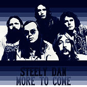 More to Come by Steely Dan