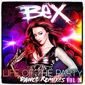 Life of the Party (Get Crazy Twisted Stupid) - The Dance Remixes, Vol 2 by Bex