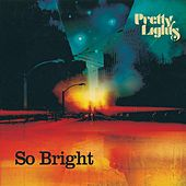So Bright von Pretty Lights
