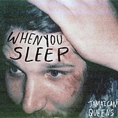 When You Sleep by Jamaican Queens