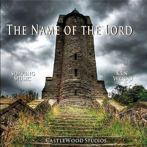 The Name of the Lord by Ken Wood