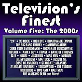 Television's Finest: Volume Five - The 2000's by Various Artists