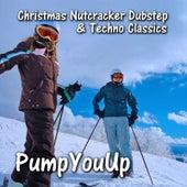 Christmas Nutcracker Dubstep & Techno Classics by PumpYouUp