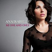 Mi One and Only by Ana Isabelle