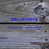 A Voice From On High by Bill Monroe