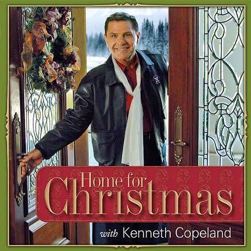 Home for Christmas by Kenneth Copeland
