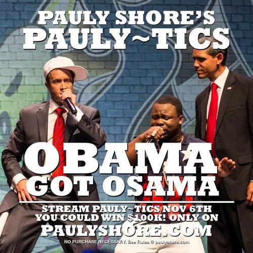 Obama Got Osama by Pauly Shore