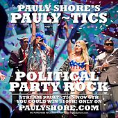 Political Party Rock by Pauly Shore