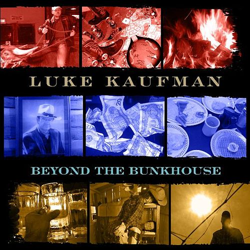 Beyond the Bunkhouse by Luke Kaufman