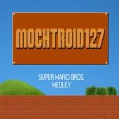 Super Mario Bros. Medley by Mochtroid127