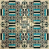 These Thieving Ways by The Swayback