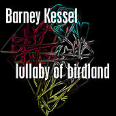 Lullaby Of Birdland by Barney Kessel