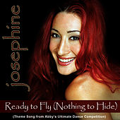 Ready To Fly (Theme Song From Abbey's Ultimate Dance Competition) by Josephine