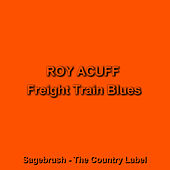 Freight Train Blues by Roy Acuff