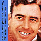 The Complete Johnny Horton (Remastered) de Johnny Horton
