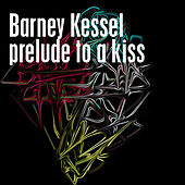 Prelude To A Kiss by Barney Kessel