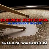 Skin Vs Skin de Gene Krupa