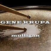 Mulligan de Gene Krupa