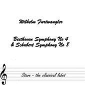 Beethoven Symphony No 4 & Schubert Symphony No 8 by Wilhelm Furtwängler