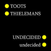 Undecided von Toots Thielemans