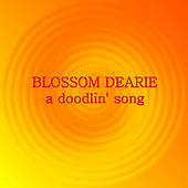 A Doodlin' Song by Blossom Dearie