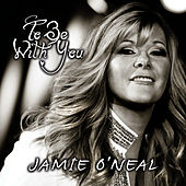 To Be With You von Jamie O'Neal