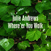 Where'er You Walk de Julie Andrews
