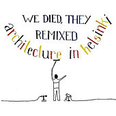 We Died, They Remixed by Architecture in Helsinki