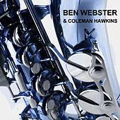 & Coleman Hawkins by Ben Webster
