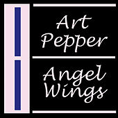 Angel Wings by Art Pepper