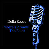 There's Always The Blues von Della Reese