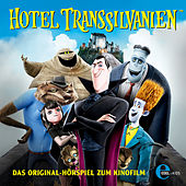 Das Original-Hörspiel zum Kinofilm von Hotel Transsilvanien