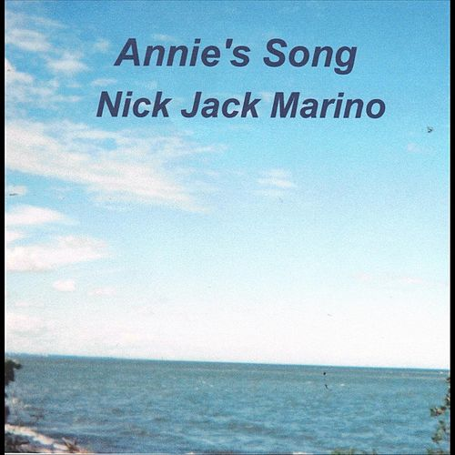 Annie's Song by Nick Jack Marino
