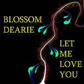 Let Me Love You by Blossom Dearie