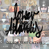 Deadliest Catch by Lower Than Atlantis