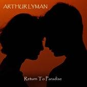 Return To Paradise von Arthur Lyman