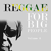 Reggae For Big People Vol 8 by Various Artists