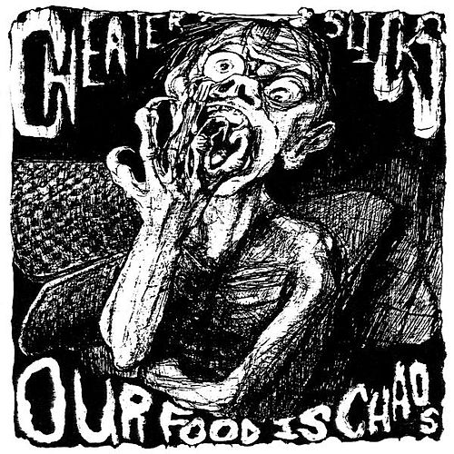 Our Food Is Chaos by Cheater Slicks