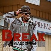 The Break In by Black Knight