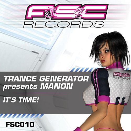 It's Time! (Trance Generator Presents) by Manon