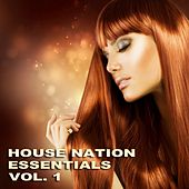 House Nation Essentials Vol. 1 - EP de Various Artists