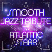 Smooth Jazz Tribute to Atlantic Starr de Various Artists