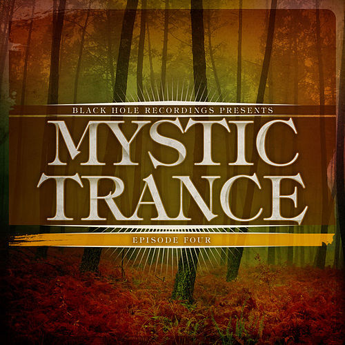 Mystic Trance Episode 4 by Various Artists