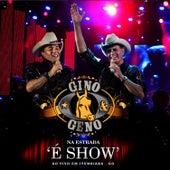 Na Estrada 'É Show' - Ao Vivo Em Itumbiara de Gino E Geno