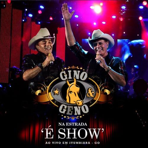 Na Estrada 'É Show' - Ao Vivo Em Itumbiara by Gino E Geno